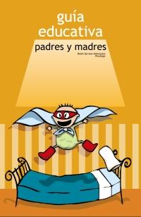 Guía Educativa para Padres y Madres